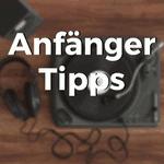 Tipps für DJ-Anfänger