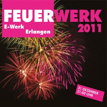 Feuerwerk, E-Werk, Erlangen