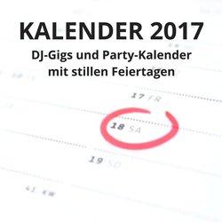 Party-Kalender 2017 für DJs und Veranstalter mit Stillen Feiertagen