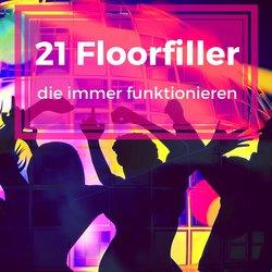 21 Floorfiller die immer funktionieren