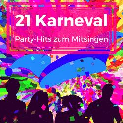 21 Karnevalslieder zum Mitsingen und Party machen