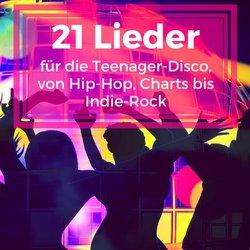 21 Lieder für die Teenager-Disco, von Hip-Hop, Charts bis Indie-Rock