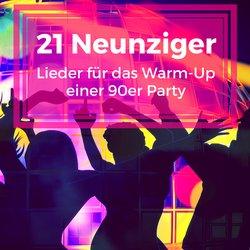 21 Neunziger Lieder f�r das Warm-Up einer 90er Party