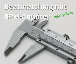 Wie funktioniert Beatmatching mit BPM-Counter des CD-Players super genau?