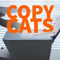 Copy-Cats und was du gegen Nachmacher tun kannst