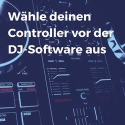 Warum es falsch ist, den Controller vor der DJ-Software zu kaufen?