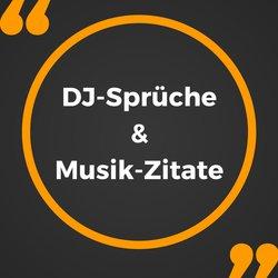 DJ-Sprüche und Musik-Zitate die du kennen solltest