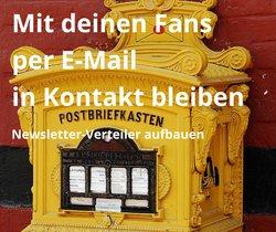Frage deine Fans nach der E-Mail-Adresse und baue einen Newsletter-Verteiler auf