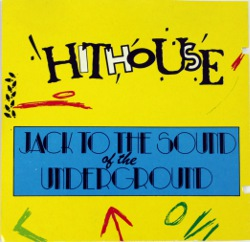 cover Hithouse - Jack To The Sound Of The Underground (1988)