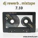 DJ rewerb, Mixtape, 7.10