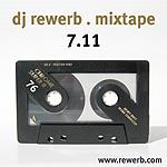 DJ rewerb, mixtape 7.11