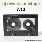 DJ rewerb, Mixtape 7.12