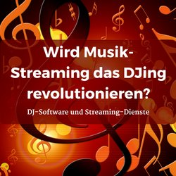 Wird Musik-Streaming das DJing revolutionieren?