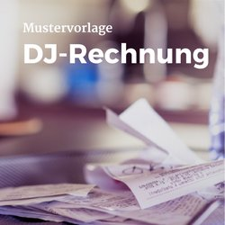 DJ-Rechnung als Mustervorlage herunterladen, gratis