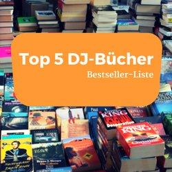Top 5 DJ-Bücher laut Bestellungen bei Amazon