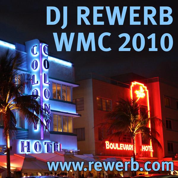 DJ rewerb, WMC 2010