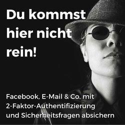Facebook, E-Mail und Co. mit 2-Faktor-Authentifizierung und Sicherheitsfragen in 5 Minuten absichern