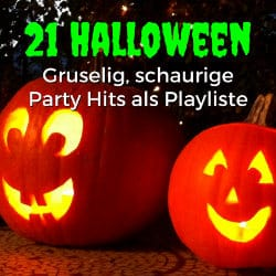 21 Halloween Party Hits - Gruselig, schaurige Musik als Playliste