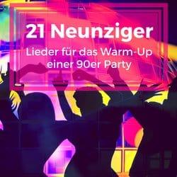 21 Neunziger Lieder für das Warm-Up einer 90er Party