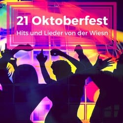 21 Oktoberfest Hits von der Wiesn