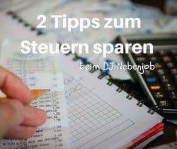 2 super Tipps zum Steuern sparen in deiner DJ Steuererklärung