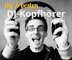 Die 5 besten DJ-Kopfhörer