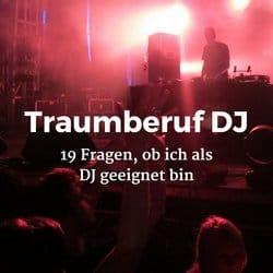19 Fragen, ob ich als DJ geeignet bin