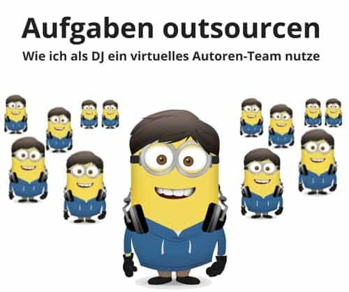 Aufgaben outsourcen - Wie ich als DJ ein virtuelles Autoren-Team nutze