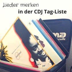 Lieder merken in der Tag-Liste der CDJ-2000 Decks