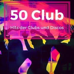 50 Club Hits der Clubs und Discos