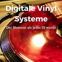 Digitale Vinyl Systeme und der Moment als jeder DJ werden konnte