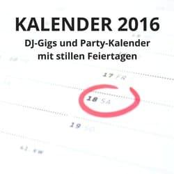 DJ-Gig Kalender 2016 mit Stillen Feiertagen