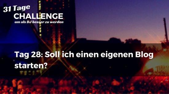 Soll ich einen eigenen Blog starten? DJ-Challenge Tag 28