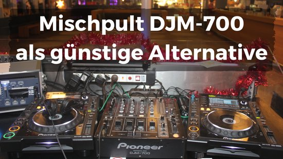 Mischpult DJM-700 als günstige Alternative