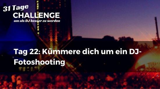 Kümmere dich um ein DJ-Fotoshooting DJ-Challenge Tag 22