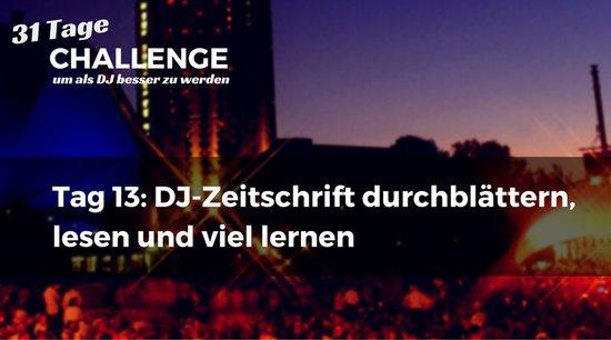 DJ-Zeitschrift durchblättern, lesen und viel lernen, DJ-Challenge Tag 13