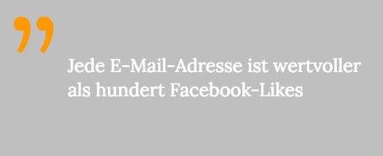 Jede E-Mail-Adresse ist wertvoller als hundert Facebook-Likes