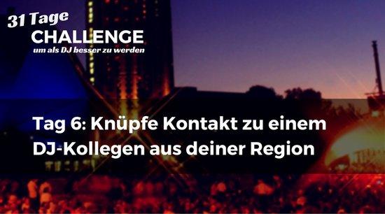 Knüpfe Kontakt zu einem DJ-Kollegen aus deiner Region - DJ-Challenge Tag 6