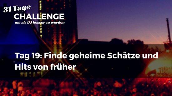 Finde geheime Schätze und Hits von früher, DJ-Challenge Tag 19