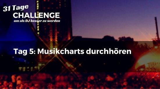 Tag 5: Höre die Musik der Top-20 Charts an - DJ-Challenge