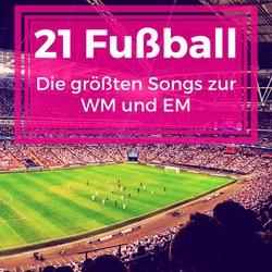 21 WM-Songs - Die größten Fußball Hymnen als DJ-Liste