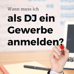 Wann muss ich als DJ ein Gewerbe anmelden?