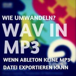 WAV in MP3 umwandeln, Ableton export