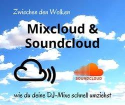 Mixcloud als Alternative zu Soundcloud und wie du deine DJ-Mixe schnell umziehst