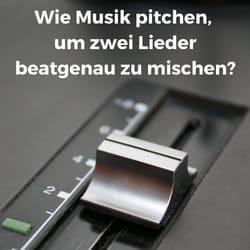 Wie Musik pitchen, um zwei Lieder beatgenau zu mischen?