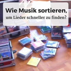 Musik richtig sortieren, um Lieder schneller zu finden