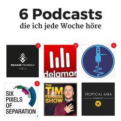 Podcast Empfehlungen: 6 super Podcasts, die ich jede Woche höre